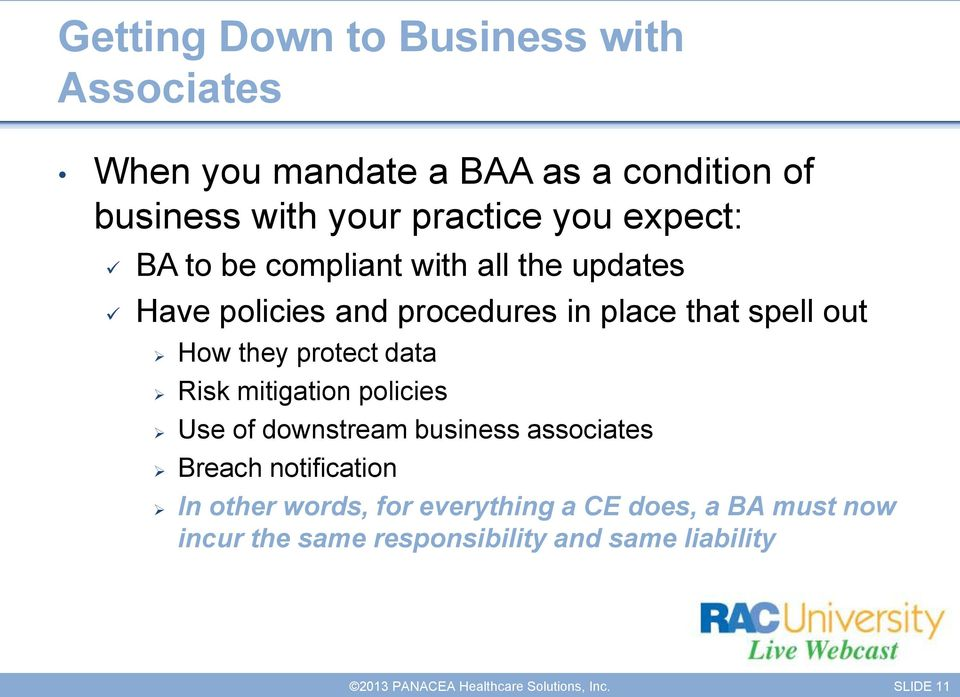 spell out How they protect data Risk mitigation policies Use of downstream business associates Breach