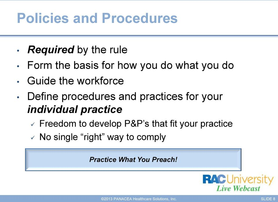 practices for your individual practice Freedom to develop P&P s that