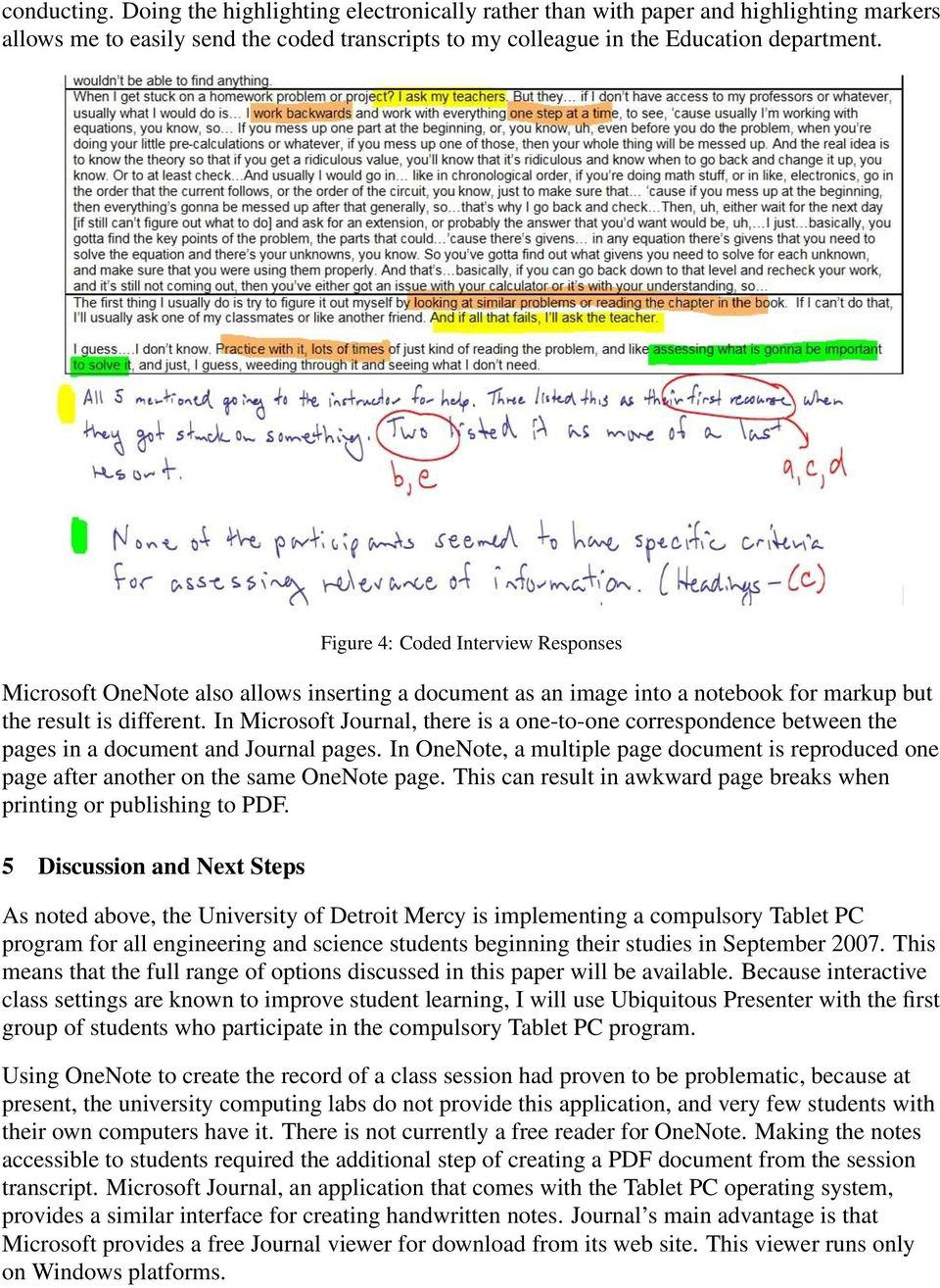 In Microsoft Journal, there is a one-to-one correspondence between the pages in a document and Journal pages.