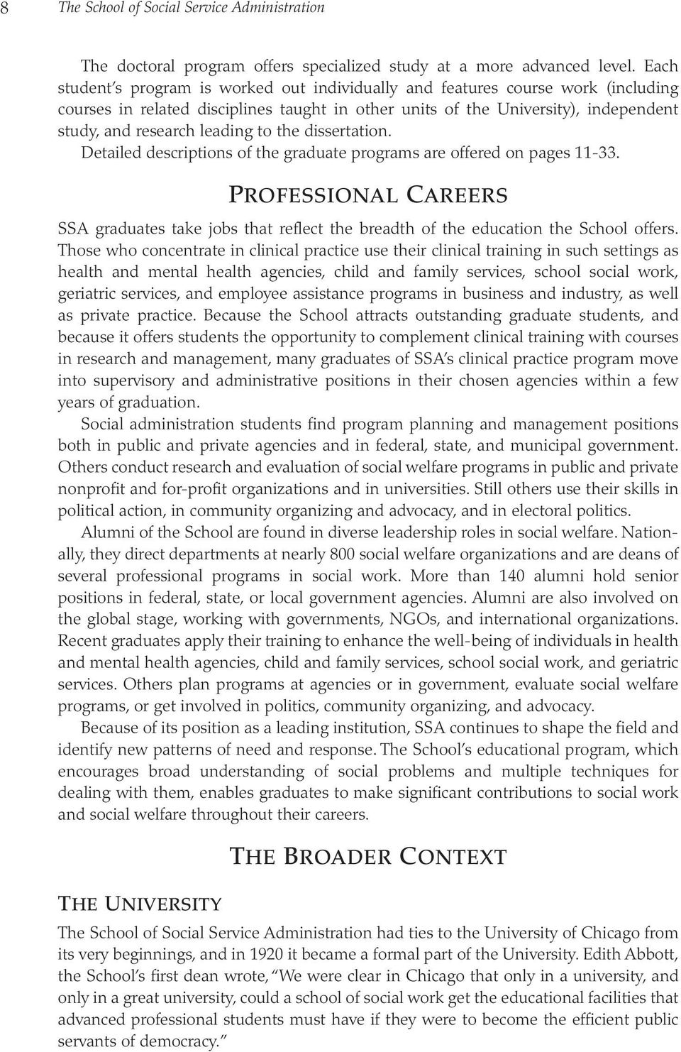 to the dissertation. Detailed descriptions of the graduate programs are offered on pages 11-33.