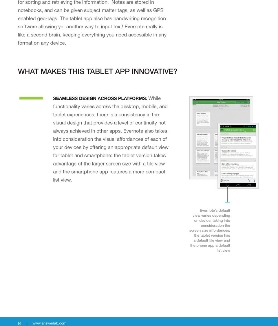 Evernote really is like a second brain, keeping everything you need accessible in any format on any device. What makes this tablet app innovative?