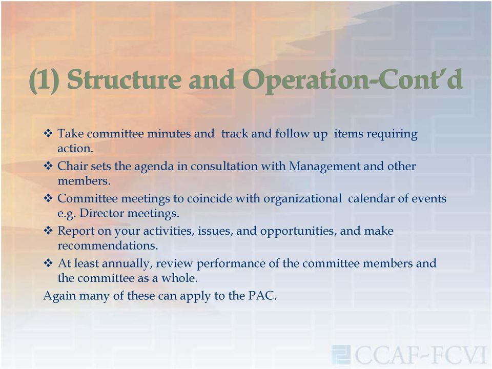 Committee meetings to coincide with organizational calendar of events e.g. Director meetings.