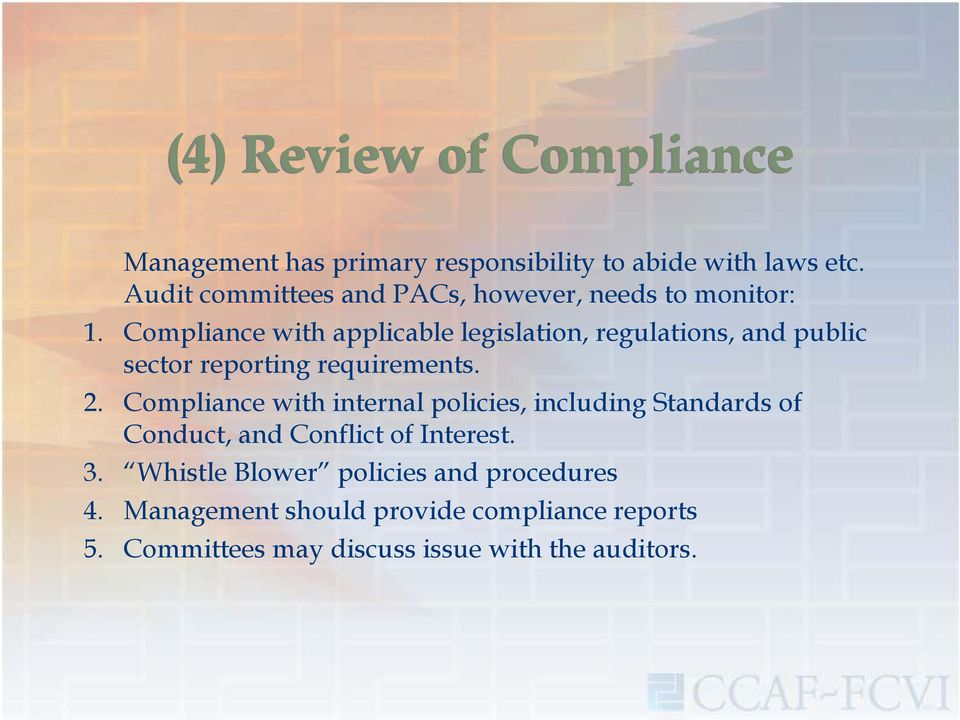 Compliance with applicable legislation, regulations, and public sector reporting requirements. 2.