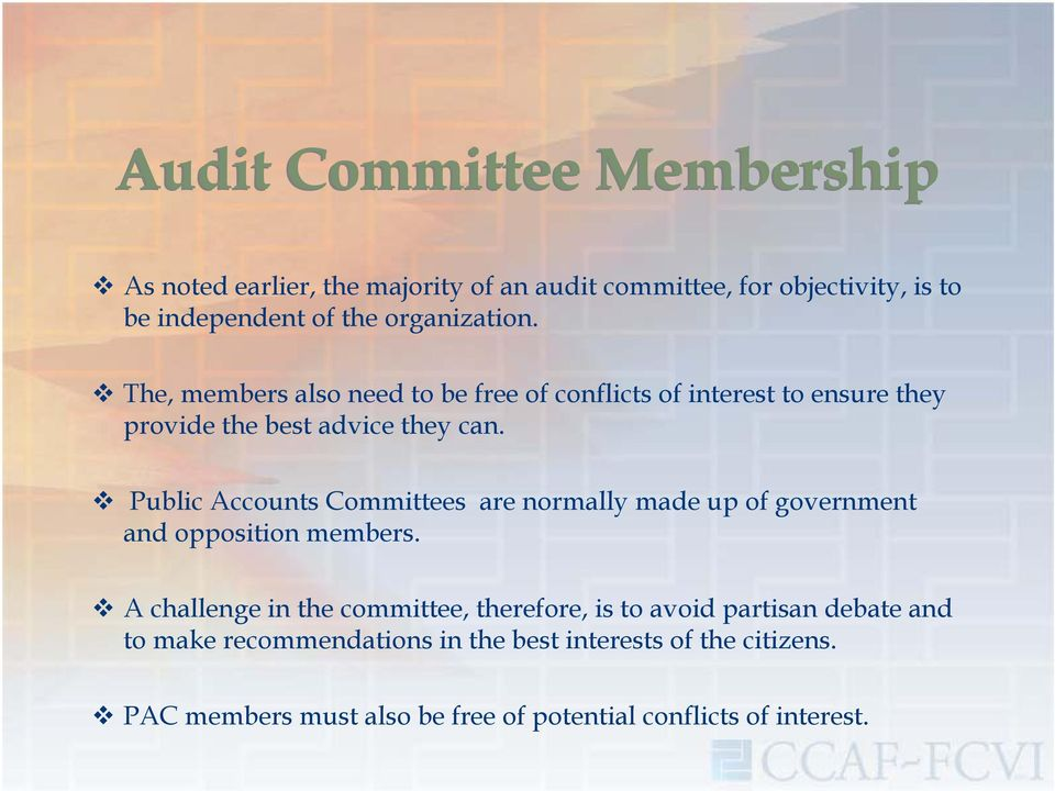 Public Accounts Committees are normally made up of government and opposition members.