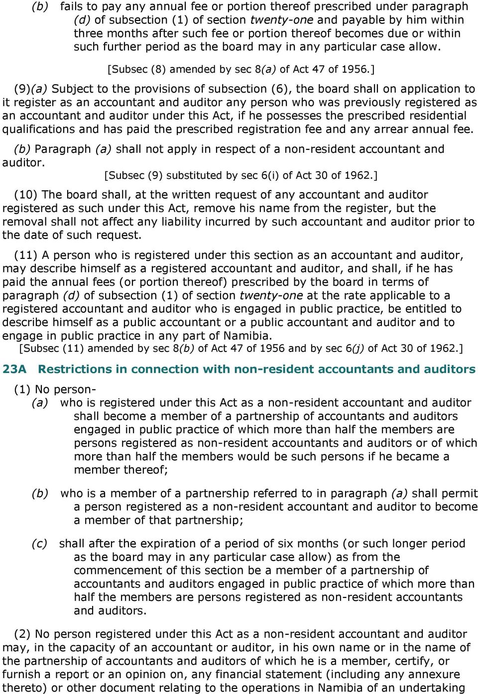 ] (9)(a) Subject to the provisions of subsection (6), the board shall on application to it register as an accountant and auditor any person who was previously registered as an accountant and auditor