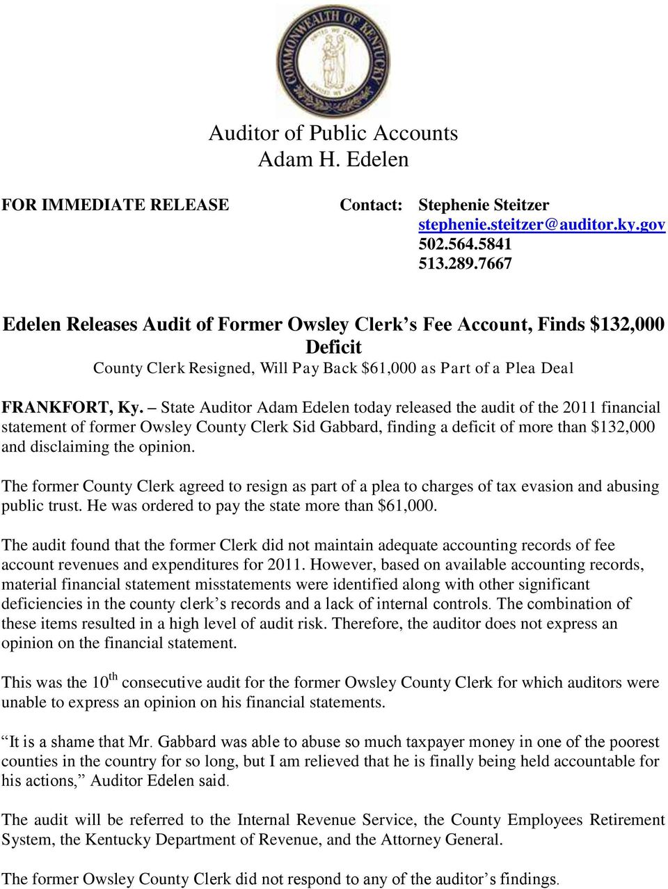 State Auditor Adam Edelen today released the audit of the 2011 financial statement of former Owsley County Clerk Sid Gabbard, finding a deficit of more than $132,000 and disclaiming the opinion.
