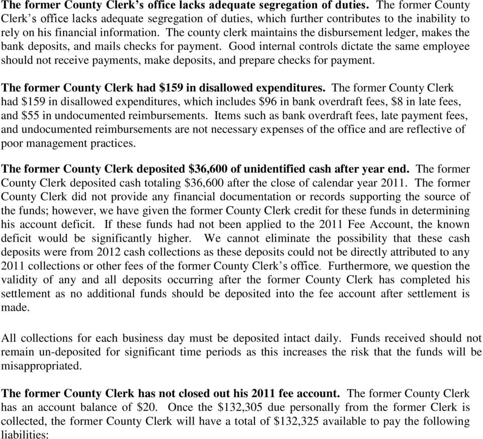The county clerk maintains the disbursement ledger, makes the bank deposits, and mails checks for payment.
