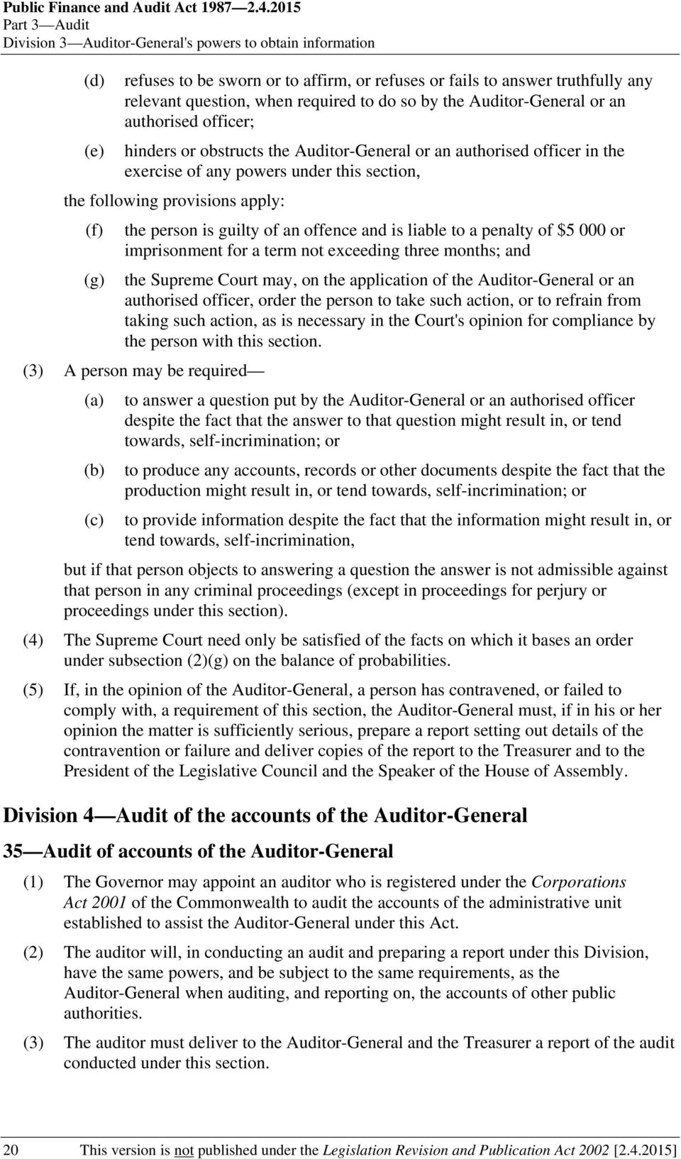 do so by the Auditor-General or an authorised officer; hinders or obstructs the Auditor-General or an authorised officer in the exercise of any powers under this section, the following provisions