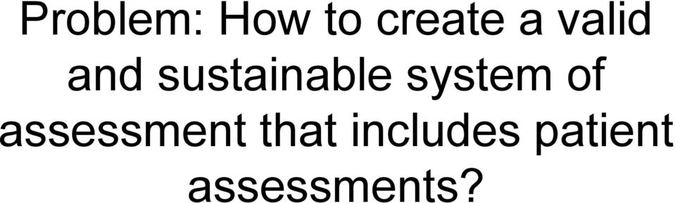 system of assessment that