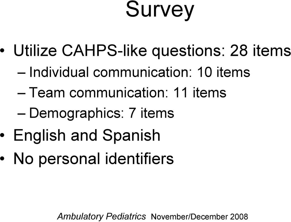 11 items Demographics: 7 items English and Spanish No