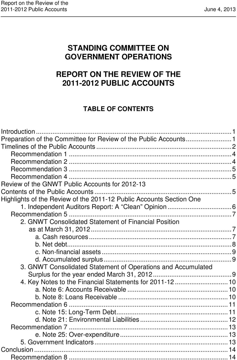 .. 5 Review of the GNWT Public Accounts for 2012-13 Contents of the Public Accounts... 5 Highlights of the Review of the 2011-12 Public Accounts Section One 1.