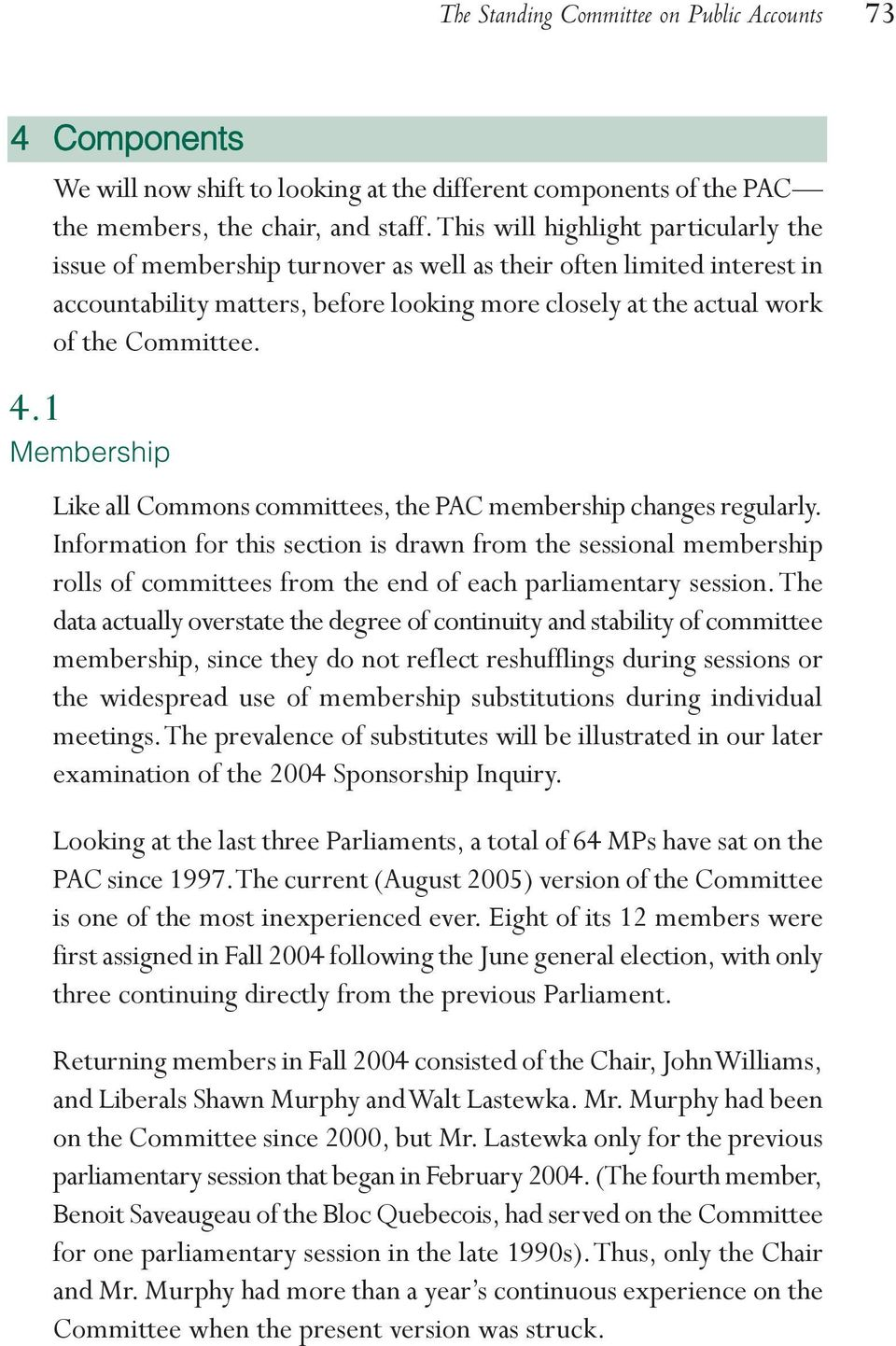 1 Membership Like all Commons committees, the PAC membership changes regularly.