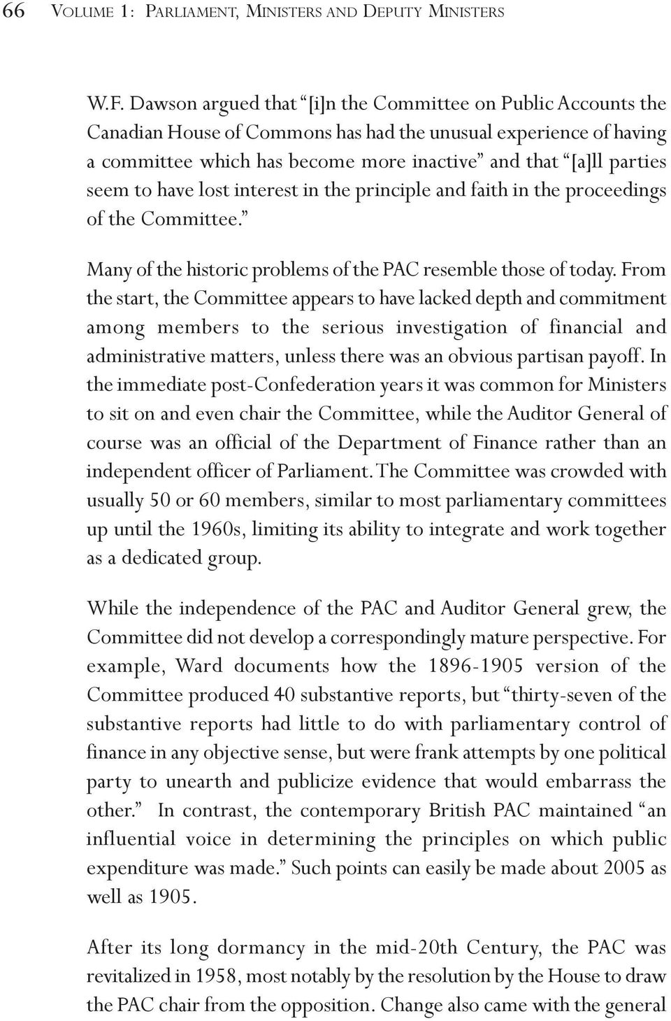 to have lost interest in the principle and faith in the proceedings of the Committee. Many of the historic problems of the PAC resemble those of today.