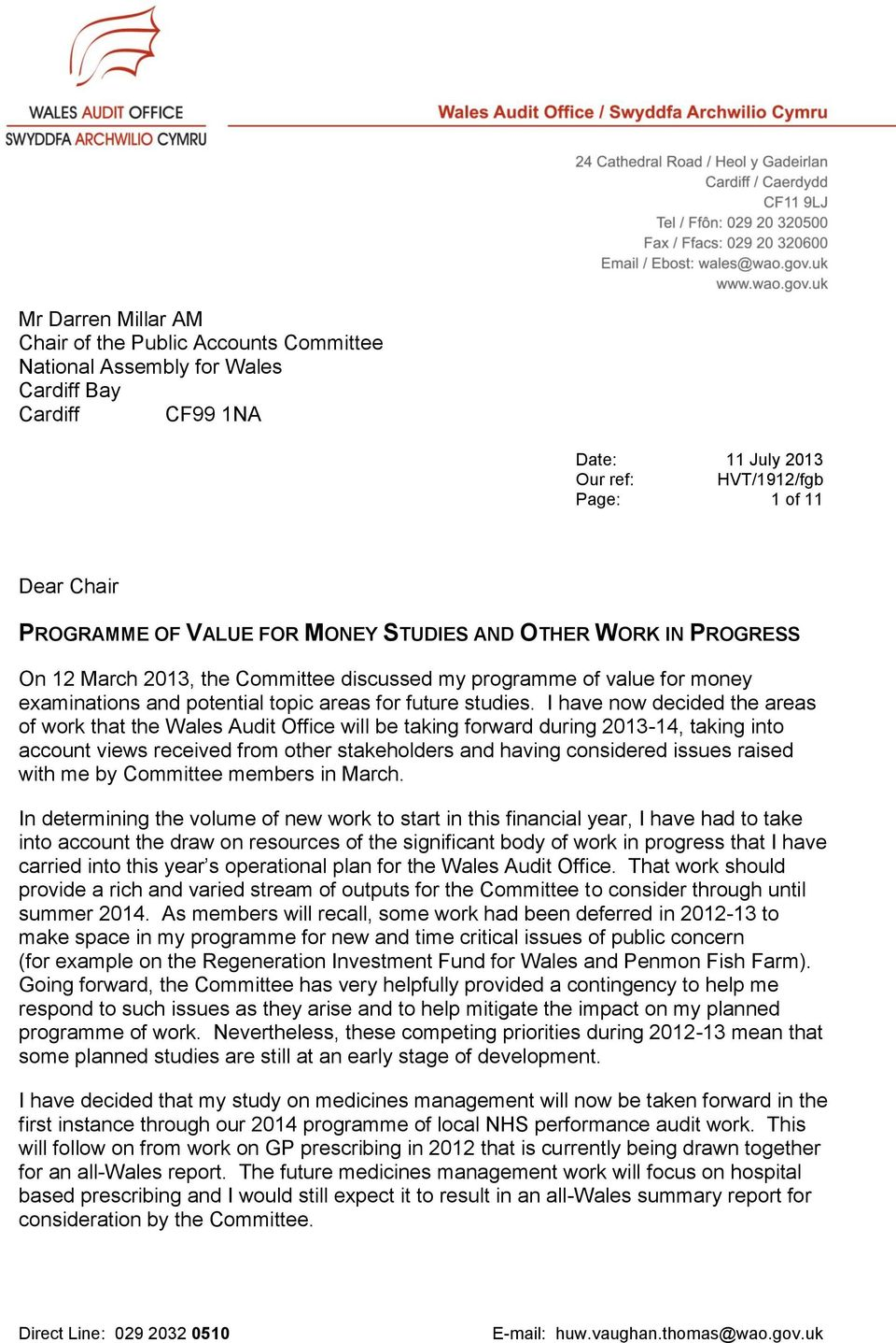 I have now decided the areas of work that the Wales Audit Office will be taking forward during 2013-14, taking into account views received from other stakeholders and having considered issues raised