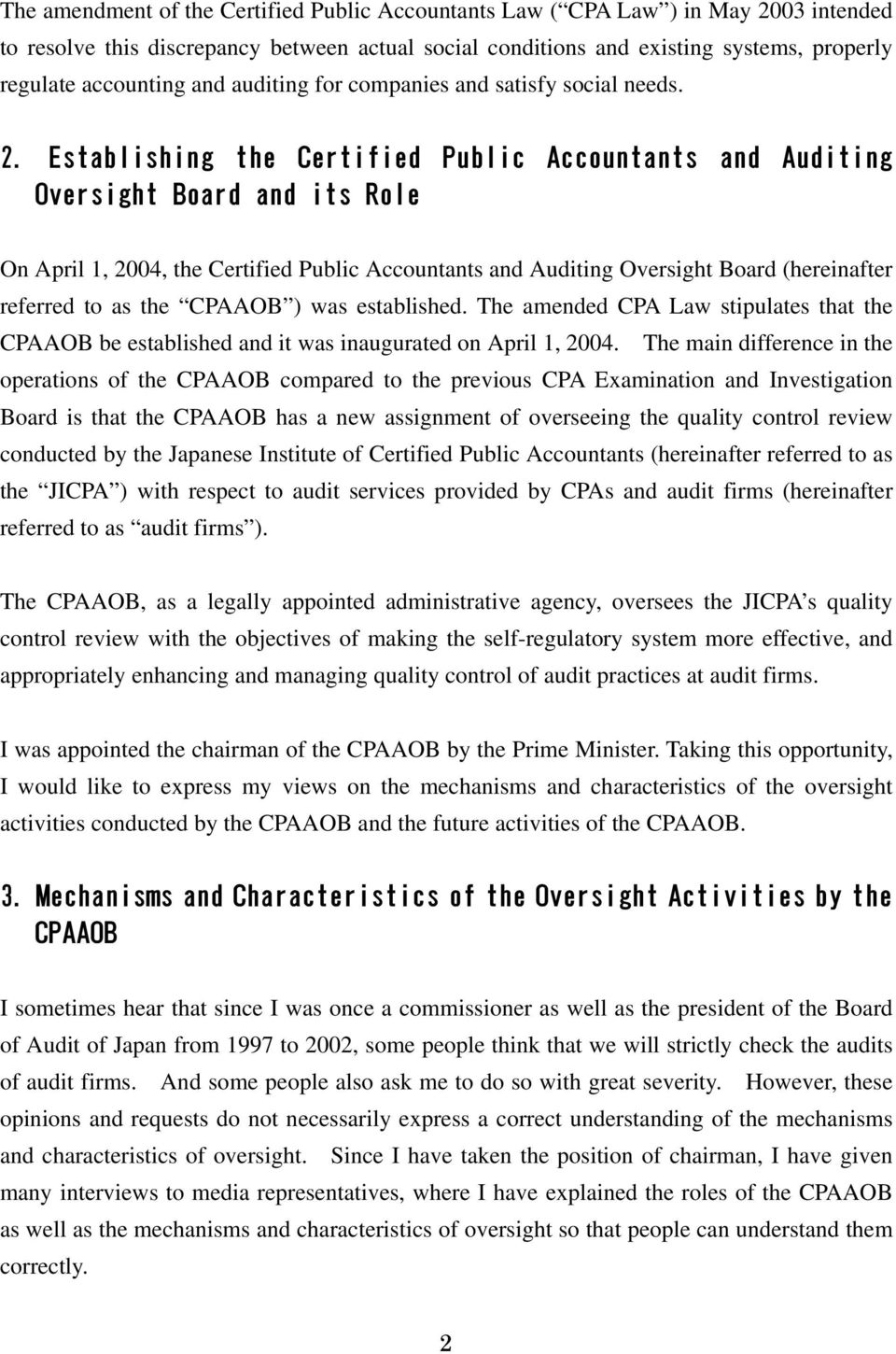 Establishing the Certified Public Accountants and Auditing Oversight Board and its Role On April 1, 2004, the Certified Public Accountants and Auditing Oversight Board (hereinafter referred to as the