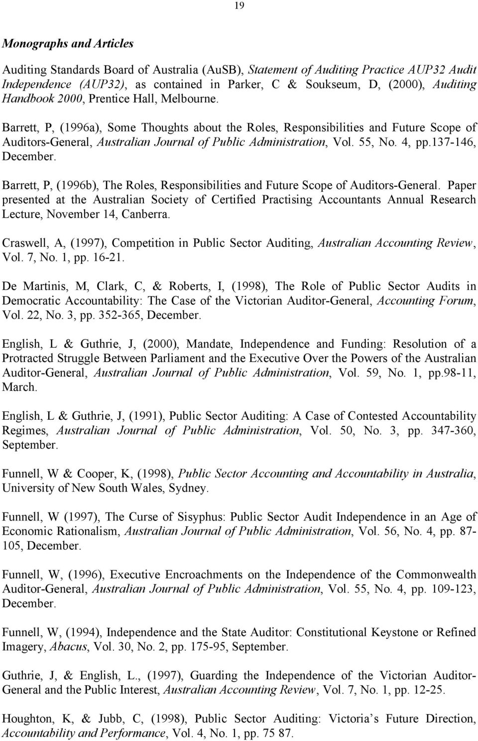 55, No. 4, pp.137-146, December. Barrett, P, (1996b), The Roles, Responsibilities and Future Scope of Auditors-General.