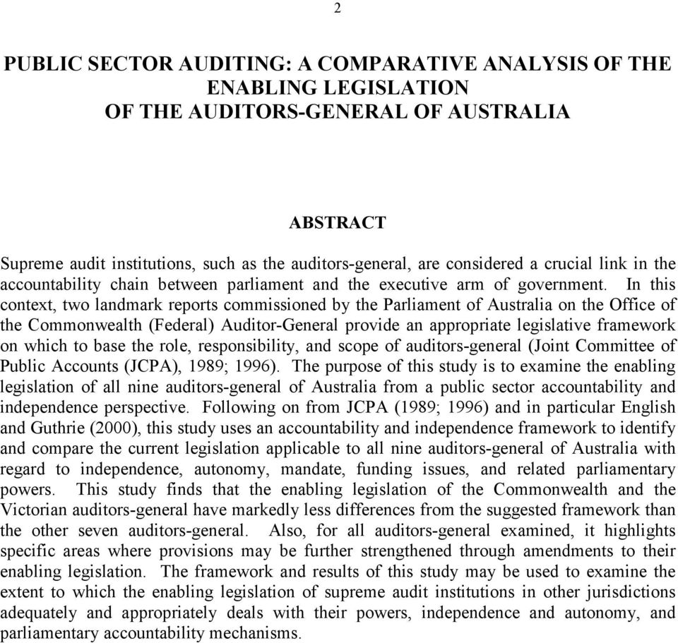In this context, two landmark reports commissioned by the Parliament of Australia on the Office of the Commonwealth (Federal) Auditor-General provide an appropriate legislative framework on which to