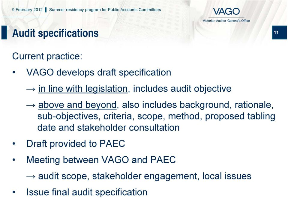 criteria, scope, method, proposed tabling date and stakeholder consultation Draft provided to PAEC