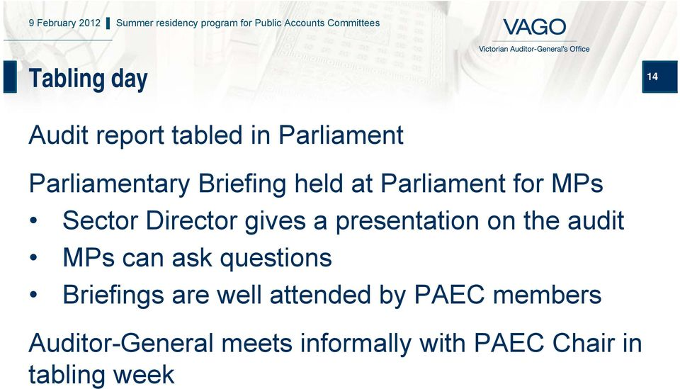presentation on the audit MPs can ask questions Briefings are well