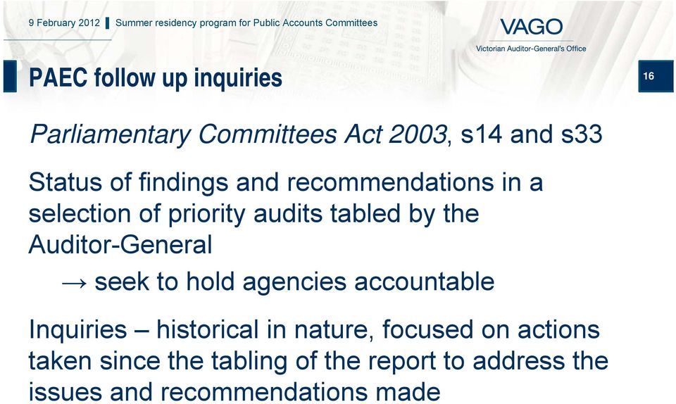Auditor-General seek to hold agencies accountable Inquiries historical in nature,