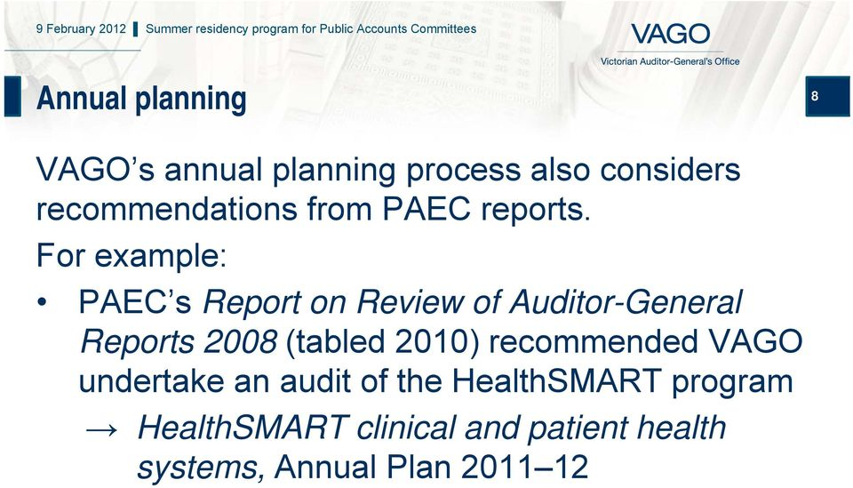 For example: PAEC s Report on Review of Auditor-General Reports 2008 (tabled