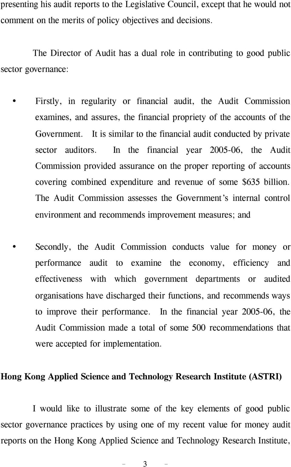 of the accounts of the Government. It is similar to the financial audit conducted by private sector auditors.