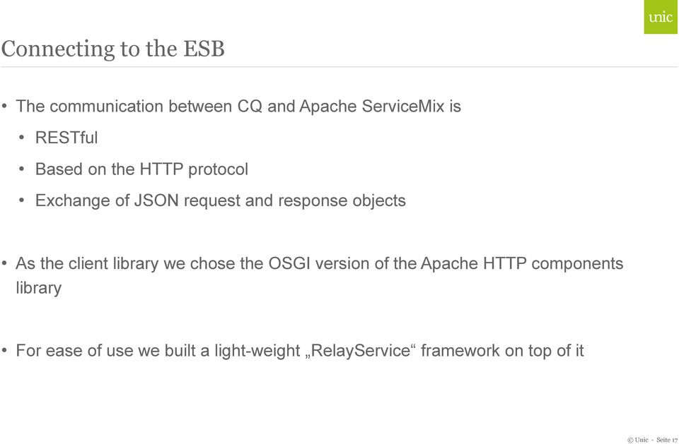 client library we chose the OSGI version of the Apache HTTP components library For