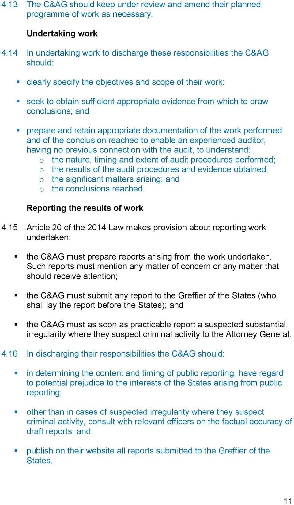 conclusions; and prepare and retain appropriate documentation of the work performed and of the conclusion reached to enable an experienced auditor, having no previous connection with the audit, to