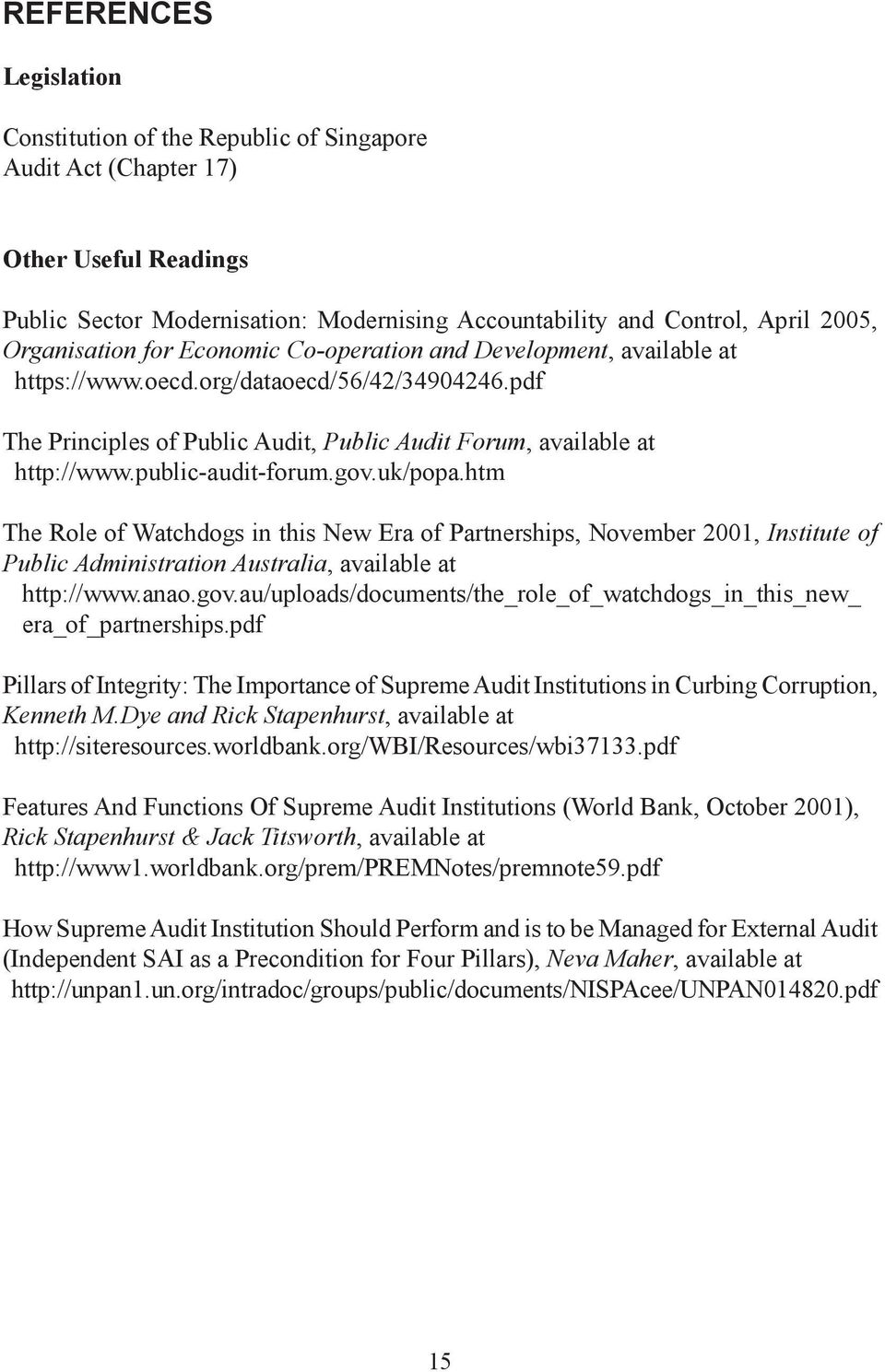 public-audit-forum.gov.uk/popa.htm The Role of Watchdogs in this New Era of Partnerships, November 2001, Institute of Public Administration Australia, available at http://www.anao.gov.au/uploads/documents/the_role_of_watchdogs_in_this_new_ era_of_partnerships.