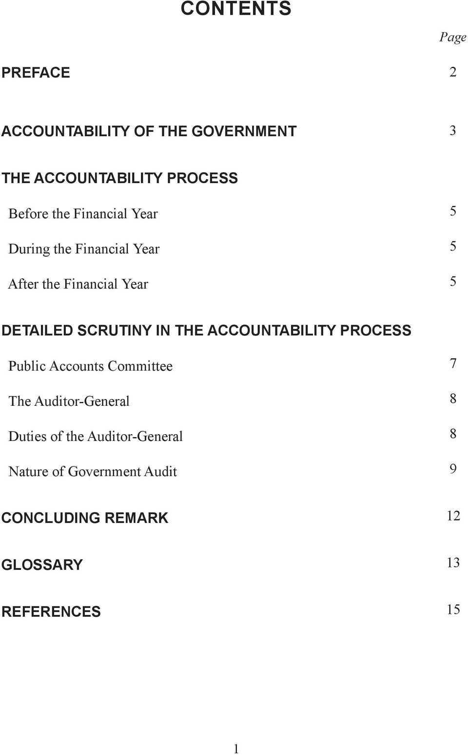 IN THE ACCOUNTABILITY PROCESS Public Accounts Committee The Auditor-General Duties of the