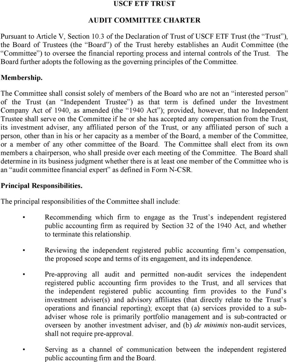 process and internal controls of the Trust. The Board further adopts the following as the governing principles of the Committee. Membership.