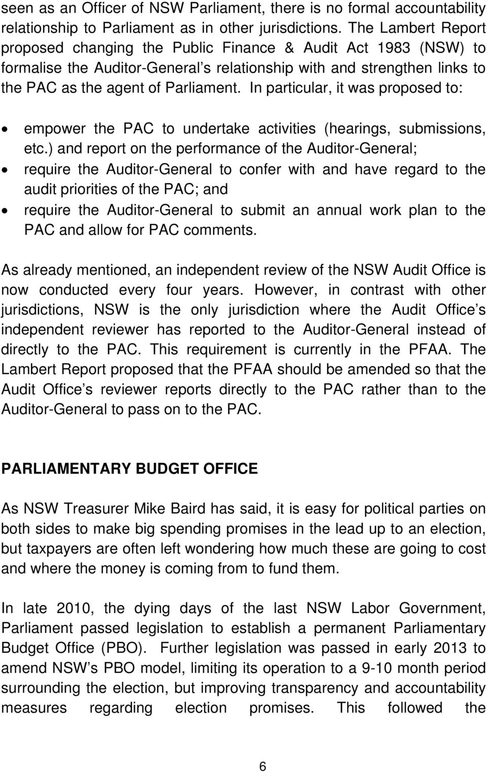 In particular, it was proposed to: empower the PAC to undertake activities (hearings, submissions, etc.