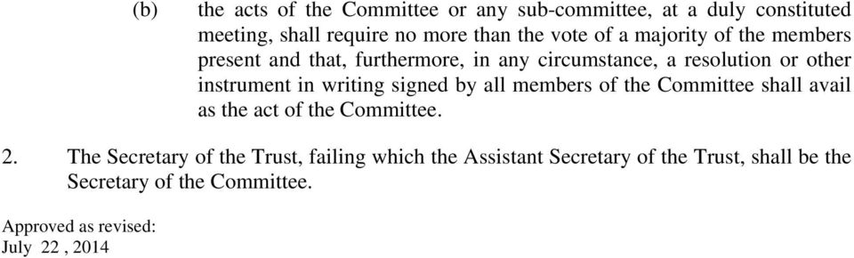 writing signed by all members of the Committee shall avail as the act of the Committee. 2.