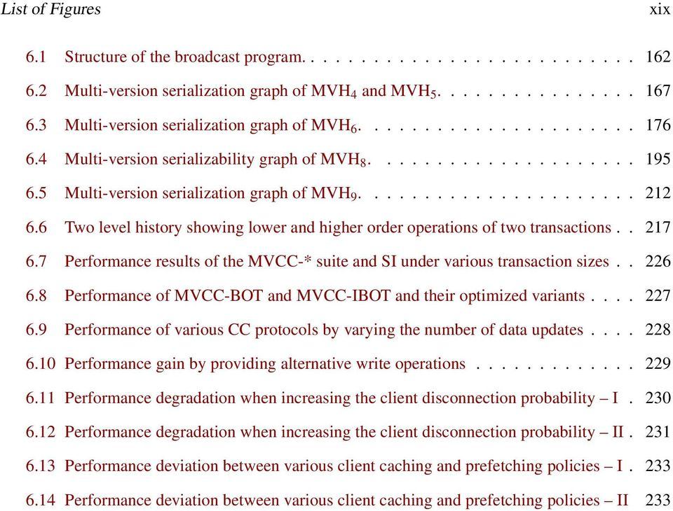 6 Two level history showing lower and higher order operations of two transactions.. 217 6.7 Performance results of the MVCC-* suite and SI under various transaction sizes.. 226 6.