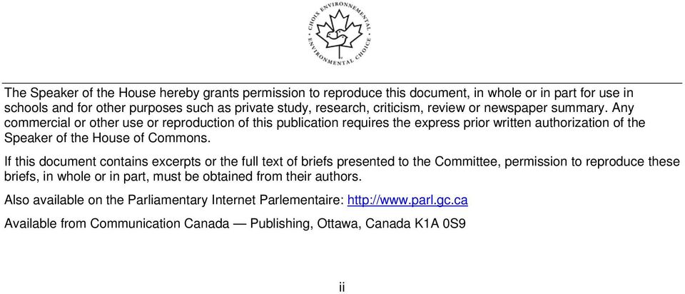 Any commercial or other use or reproduction of this publication requires the express prior written authorization of the Speaker of the House of Commons.