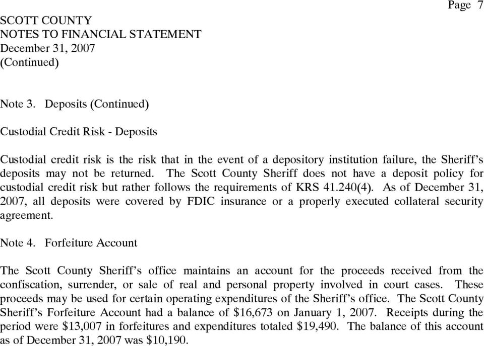 The Scott County Sheriff does not have a deposit policy for custodial credit risk but rather follows the requirements of KRS 41.240(4).