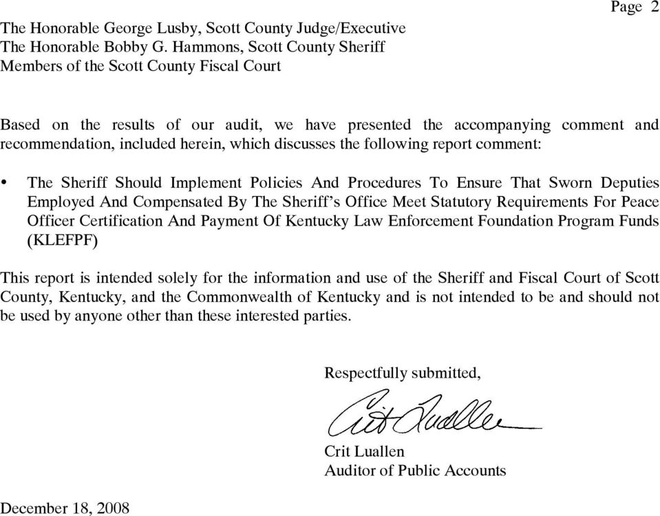 discusses the following report comment: The Sheriff Should Implement Policies And Procedures To Ensure That Sworn Deputies Employed And Compensated By The Sheriff s Office Meet Statutory Requirements