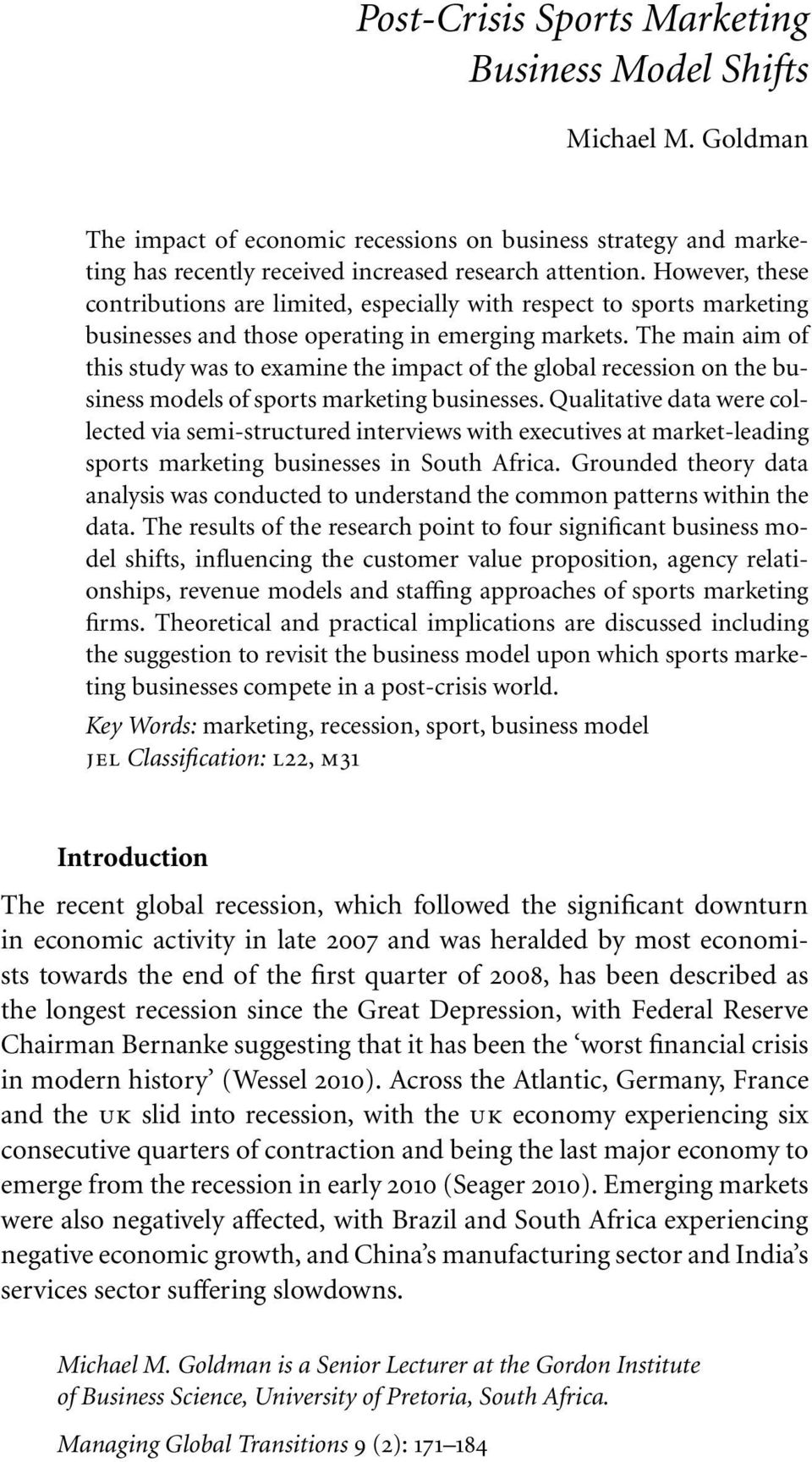 The main aim of this study was to examine the impact of the global recession on the business models of sports marketing businesses.