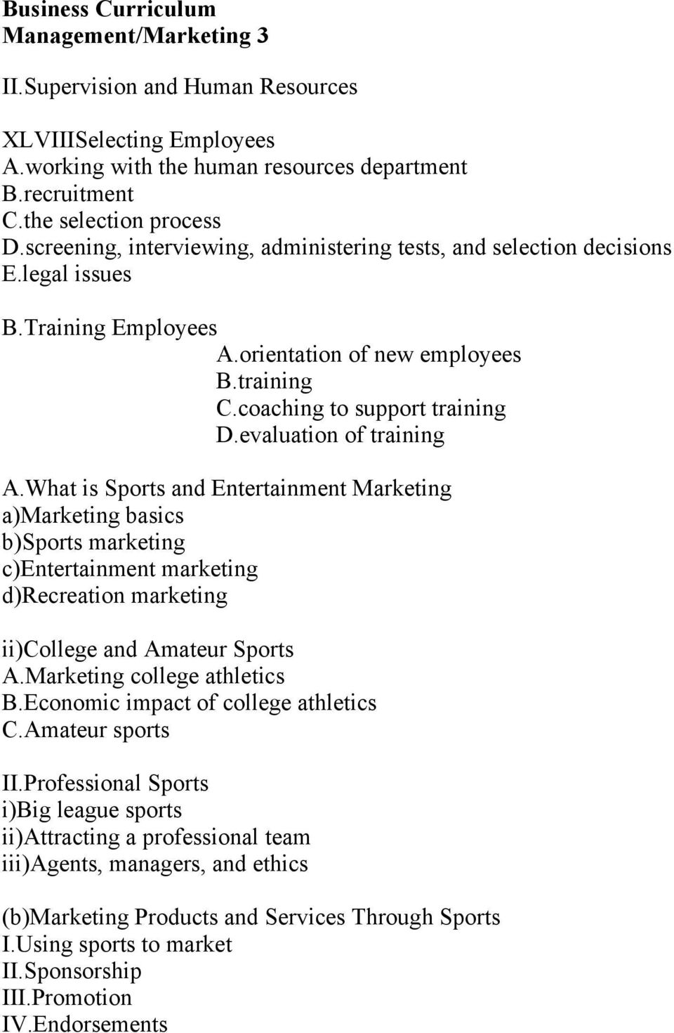 evaluation of training A.What is Sports and Entertainment Marketing a)marketing basics b)sports marketing c)entertainment marketing d)recreation marketing ii)college and Amateur Sports A.