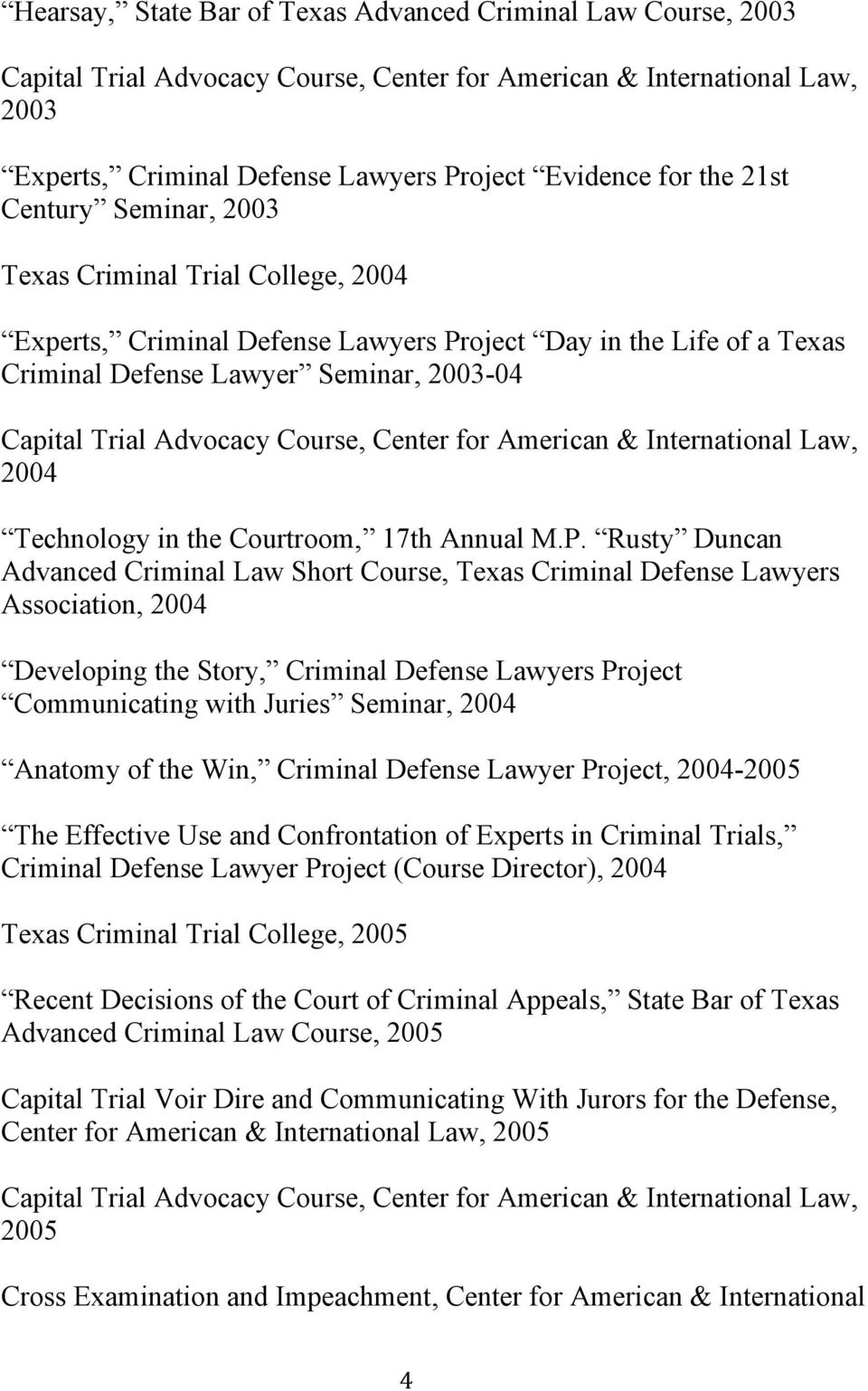 Course, Center for American & International Law, 2004 Technology in the Courtroom, 17th Annual M.P.