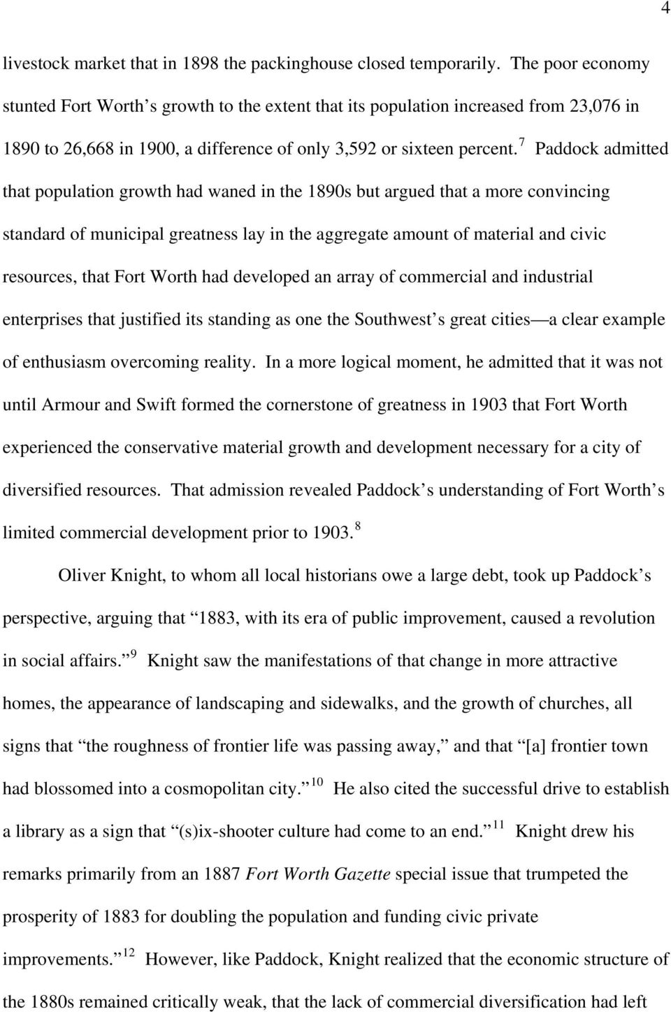 7 Paddock admitted that population growth had waned in the 1890s but argued that a more convincing standard of municipal greatness lay in the aggregate amount of material and civic resources, that
