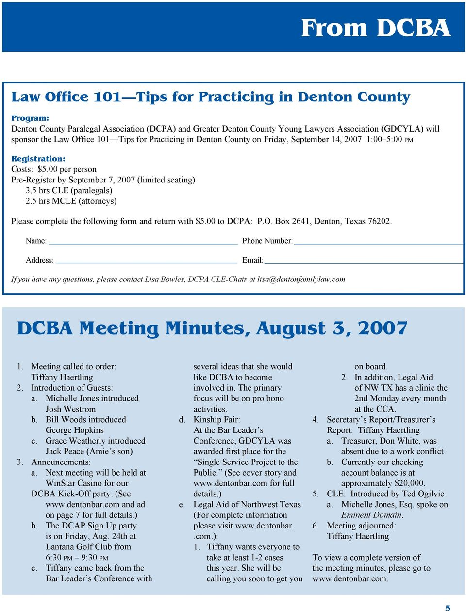 5 hrs CLE (paralegals) 2.5 hrs MCLE (attorneys) Please complete the following form and return with $5.00 to DCPA: P.O. Box 2641, Denton, Texas 76202.