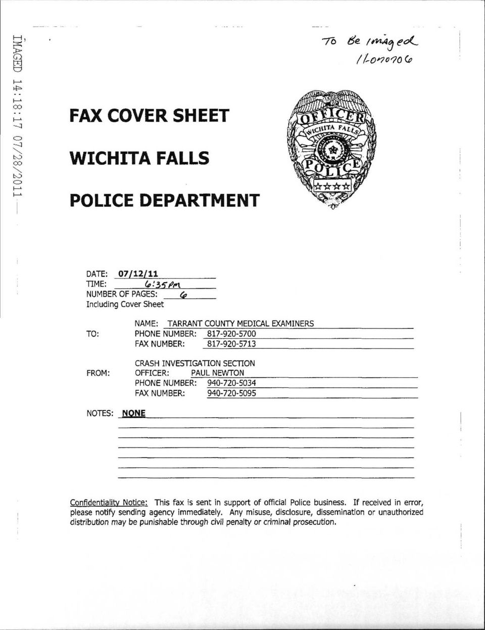 NUMBER: 940-720-5034 FAX NUMBER: 940-720-5095 NOTES: NONE Confidentiality Notice: This fax is sent in support of official Police business.