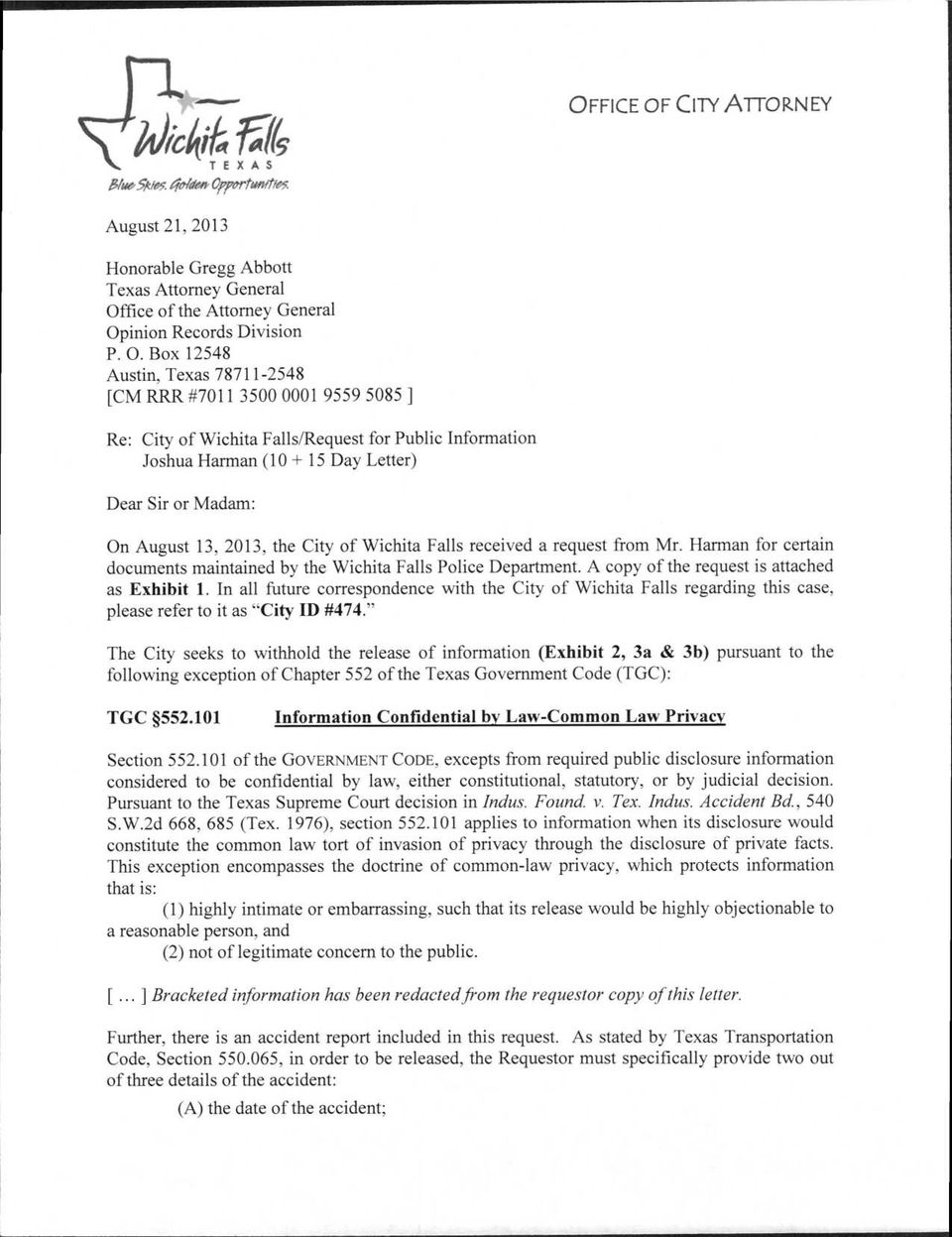 2013, the City of Wichita Falls received a request from Mr. Harman for certain documents maintained by the Wichita Falls Police Department. A copy of the request is attached as Exhibit 1.