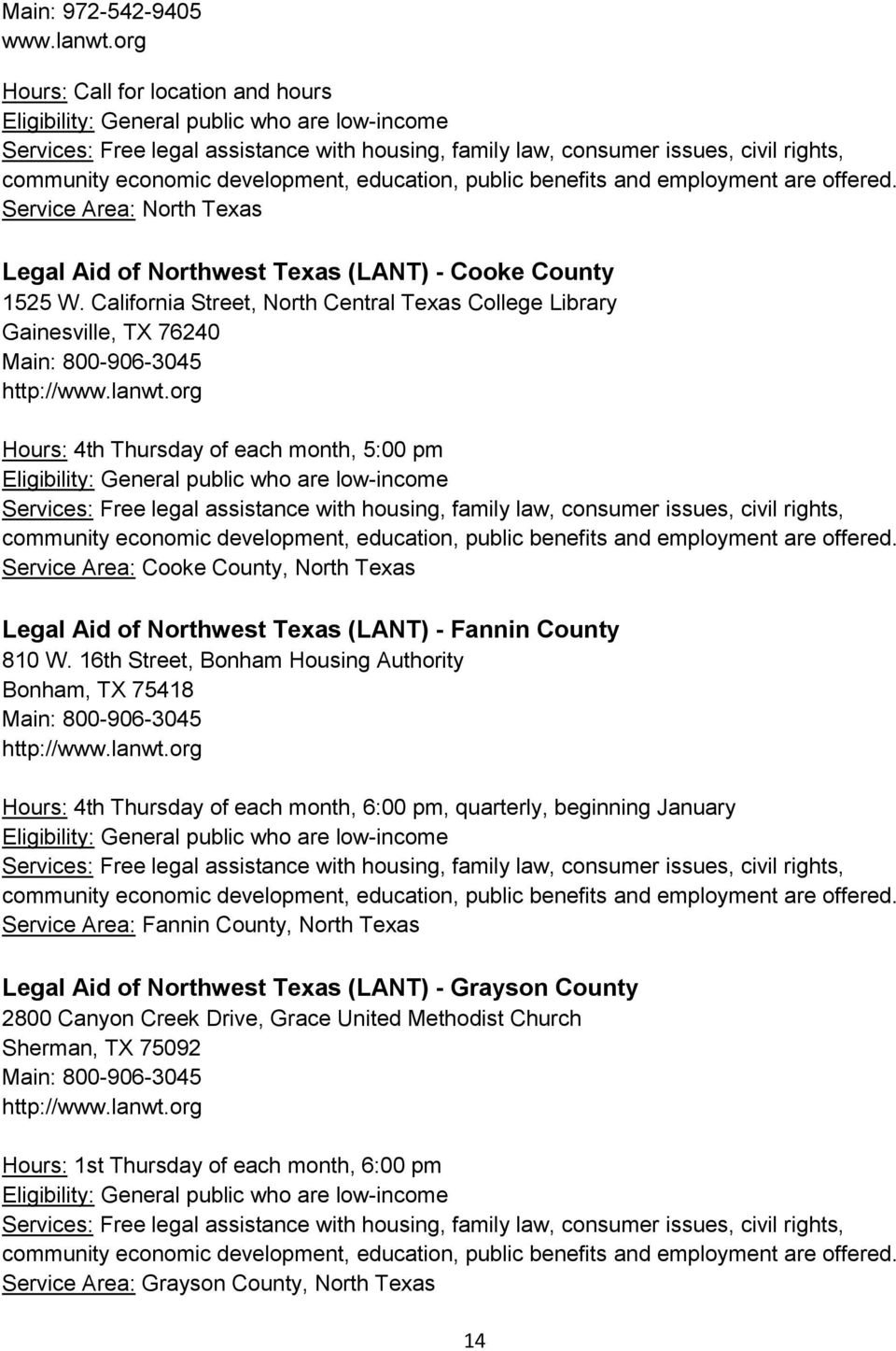 employment re fered. Service re: North Texs Legl id Northwest Texs (LNT) - Cooke County 1525 W. Cliforni Street, North Centrl Texs College Librry Gesville, TX 60 M: 800-6-3045 http://www.lnwt.