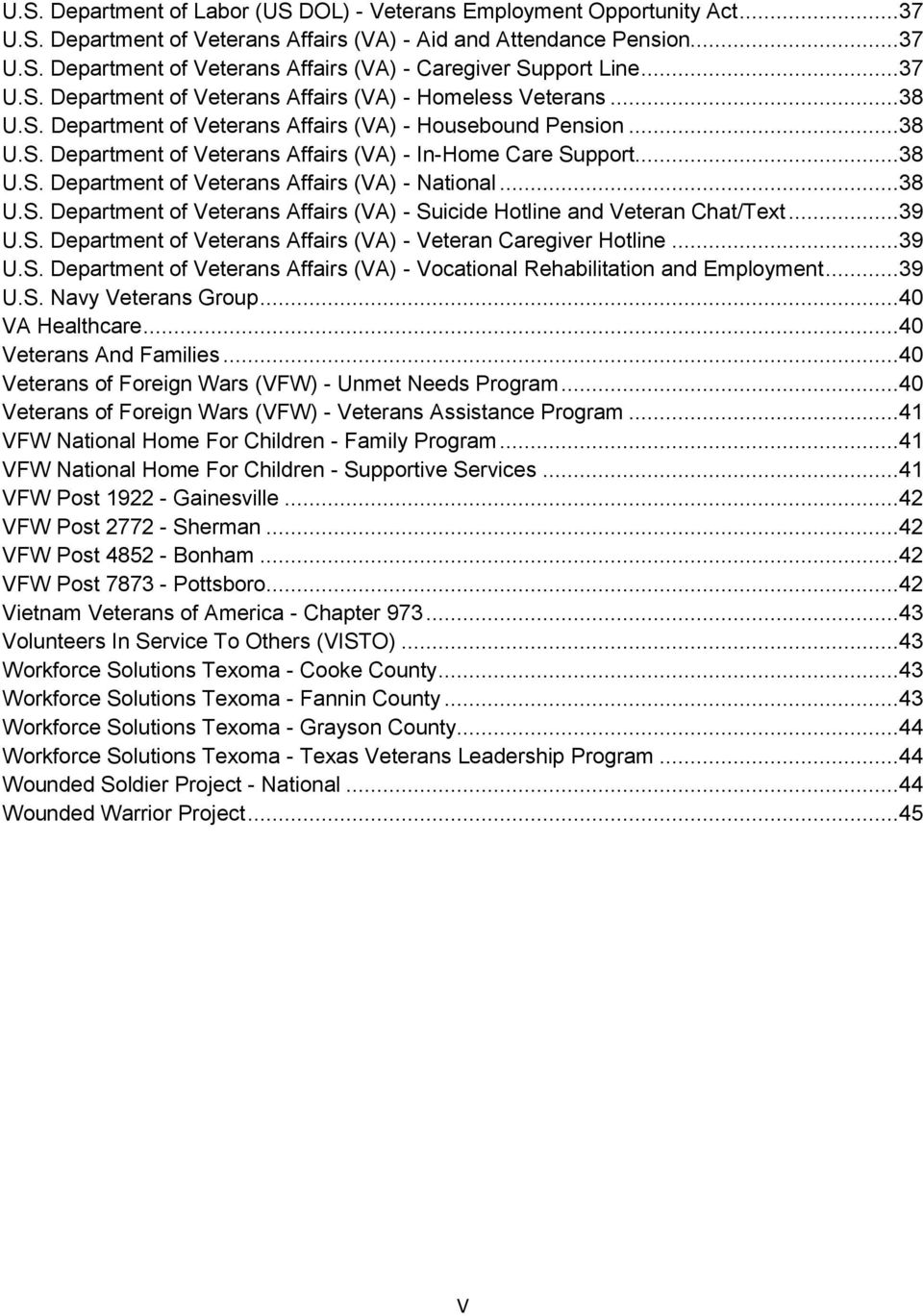 ..39 U.S. Deprtment Veterns ffirs (V) - Vetern Cregiver Hot...39 U.S. Deprtment Veterns ffirs (V) - Voctionl Rehbilittion nd Employment...39 U.S. Nvy Veterns Group...40 V Helthcre.