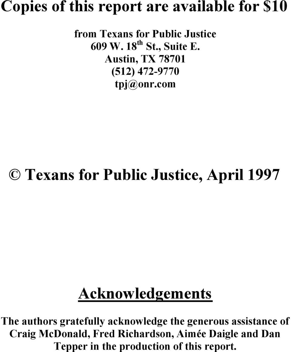 com Texans for Public Justice, April 1997 Acknowledgements The authors gratefully