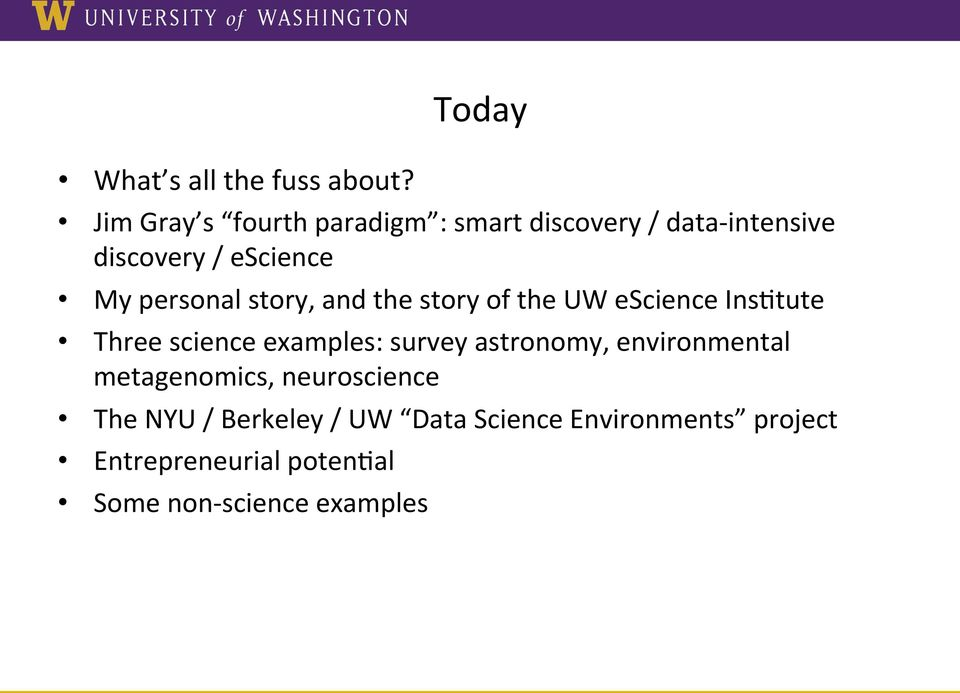 personal story, and the story of the UW escience InsFtute Three science examples: survey