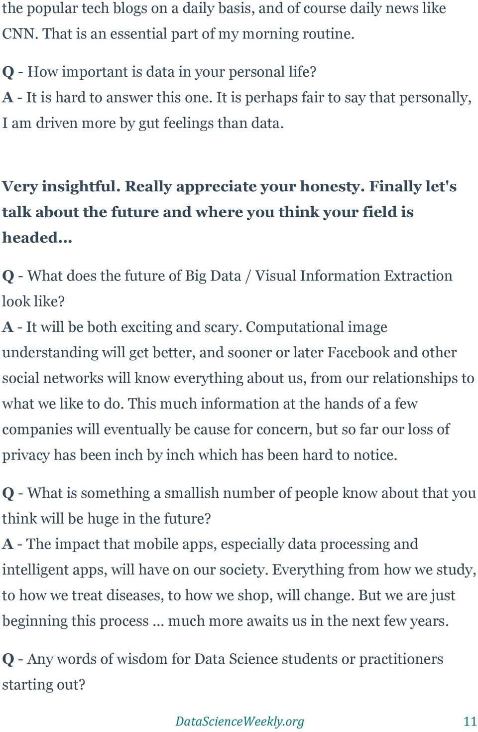 Finally let's talk about the future and where you think your field is headed... Q - What does the future of Big Data / Visual Information Extraction look like? A - It will be both exciting and scary.