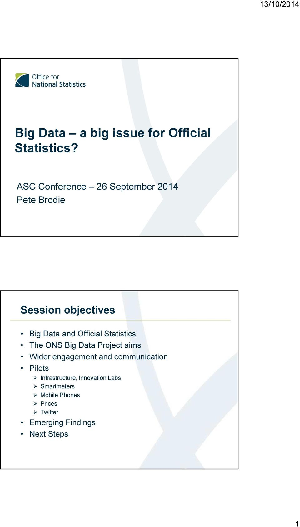 Official Statistics The ONS Big Data Project aims Wider engagement and